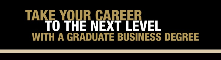 Take your career to the next leevl with a graduate business degree
