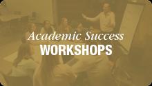 Academic Success Workshops, white text gold button