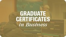 Graduate Certificates in Business