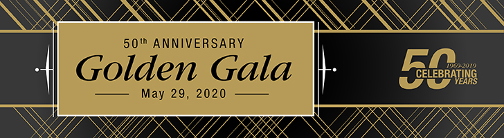 50th Annivesary Golden Gala Celebration May 29, 2020