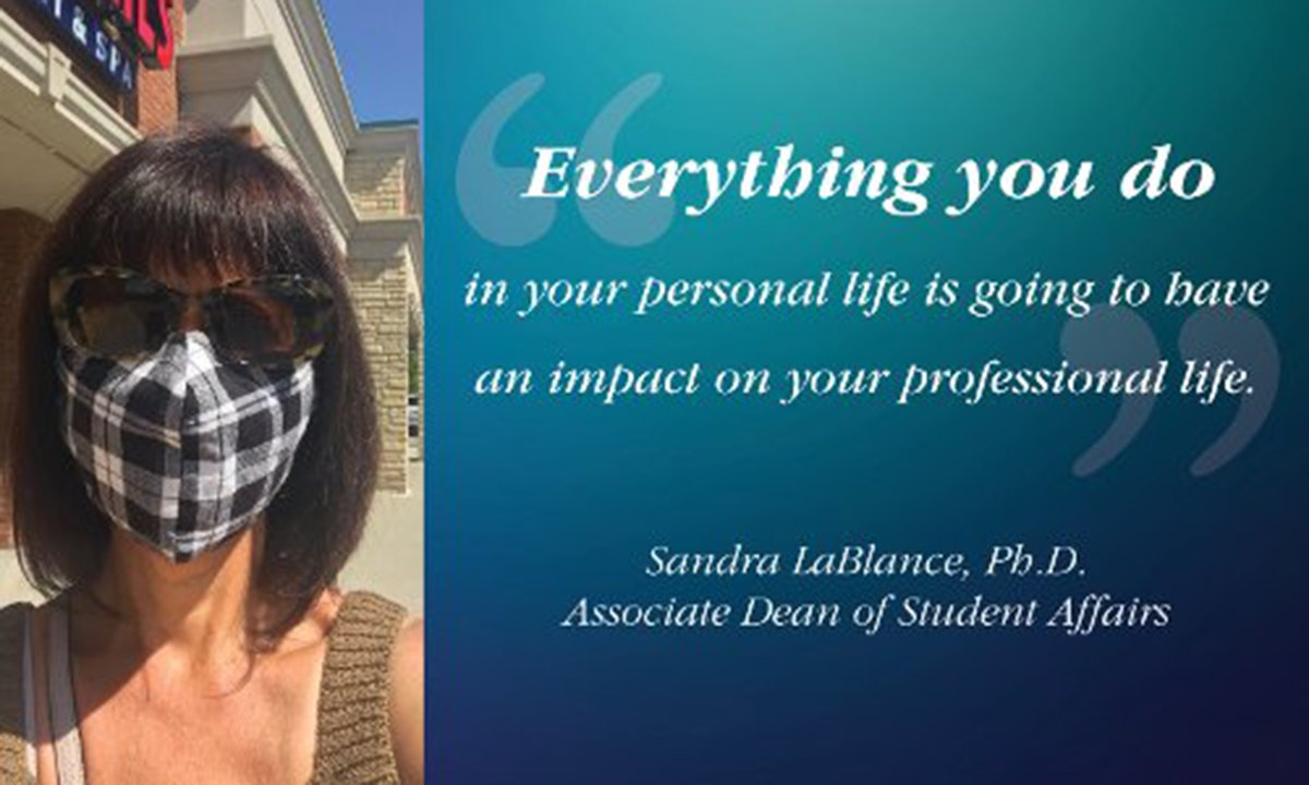 "A picture of a woman wearing a mask with a quote that reads ""Everything you do in your personal life is going to have an impact on your professional life."""