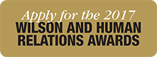 Apply for the 2017 Wilson and Human Relations Award