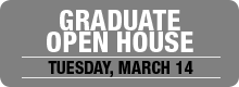 Graduate Open House, March 14