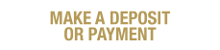 """Make a Deposit or Payment"" gold text over white background"