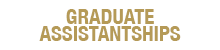 Graduate Assistantships Button Graphic