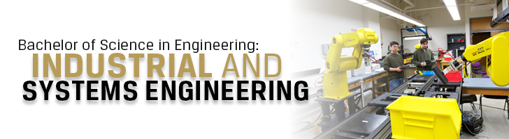 Bachelor of Science in Engineering: Industrial and Systems Engineering